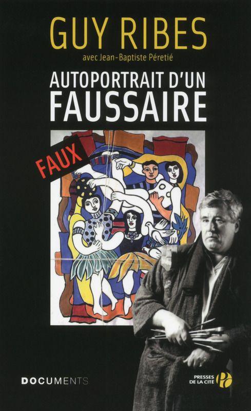 Jean Baptiste Perretié-Guy Ribes, autoportrait d'un faussaire