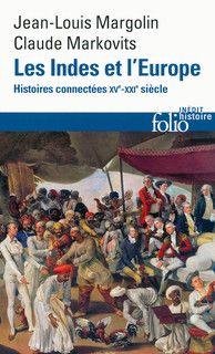 Les Indes et l'Europe . Histoires connectées, XVe-XXIe siècles