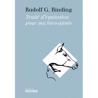Traité d'équitation pour ma bien-aimée Rudolf Binding - mai 2015 -