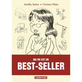 """""""Ma vie est un best seller"""" de Aurélia Aurita et Corinne Maier."""