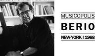 Musicopolis : Berio à New-York en 1968
