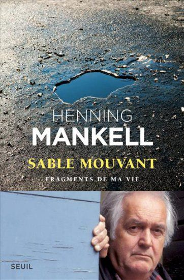Henning Mankell - Sable mouvant-Fragments de ma vie