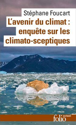 L'avenir du climat : enquête sur les climato-sceptiques