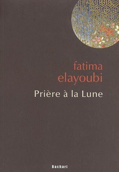 Fatima Elayoubi-Prière à la lune