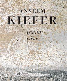 """Couverture du livre """"Anselm Kiefer. L'alchimie du livre"""""""