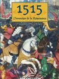 1515 : l'invention de la Renaissance