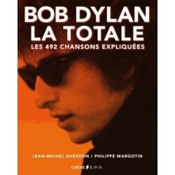 """Bob Dylan, la totale"" de Philippe Margotin et Jean-Michel Guesdon"