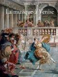 """Un magnifique ouvrage, aux éditions Actes Sud - """"La musique à Venise"""", par Olivier Lexa"""