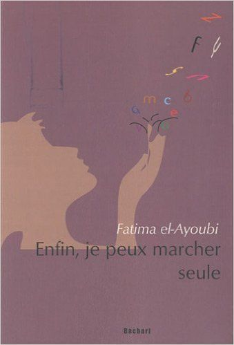 Fatima Elayoubi - Enfin, je peux marcher seule