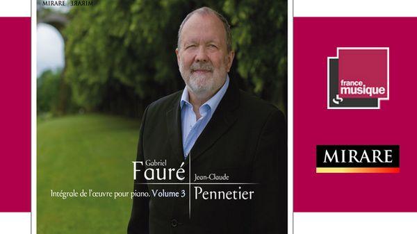 Sortie CD : Fauré / Intégrale de l'oeuvre pour piano, Volume 3 par Jean-Claude Pennetier