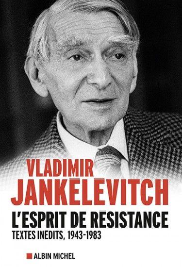 Françoise Schwab-Jankelevitch-L'esprit de résistance-Textes inédits, 1943-1983