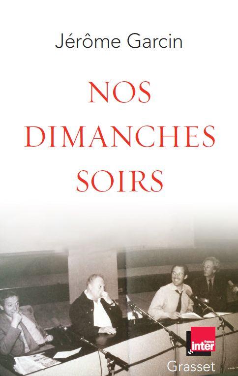 Nos dimanches soirs de Jérôme Garcin - couverture