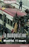 La manipulation : Madrid, 11 mars