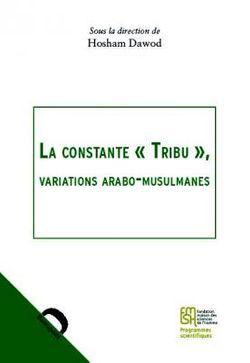 """La Constante """"tribu"""", variations arabo-musulmanes"""