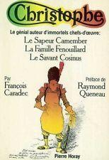 Christophe. Le génial auteur d' immortels Chefs d' Oeuvre : Le Sapeur Camember, La Famille Fenouillard, Le Savant Cosinus
