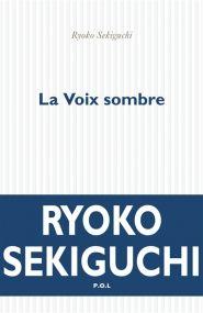 Ryoko Sekiguchi - La voix sombre