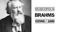 Musicopolis : Brahms à Vienne en 1886