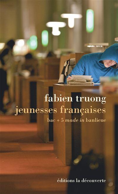Jeunesses françaises - de Fabien Truong