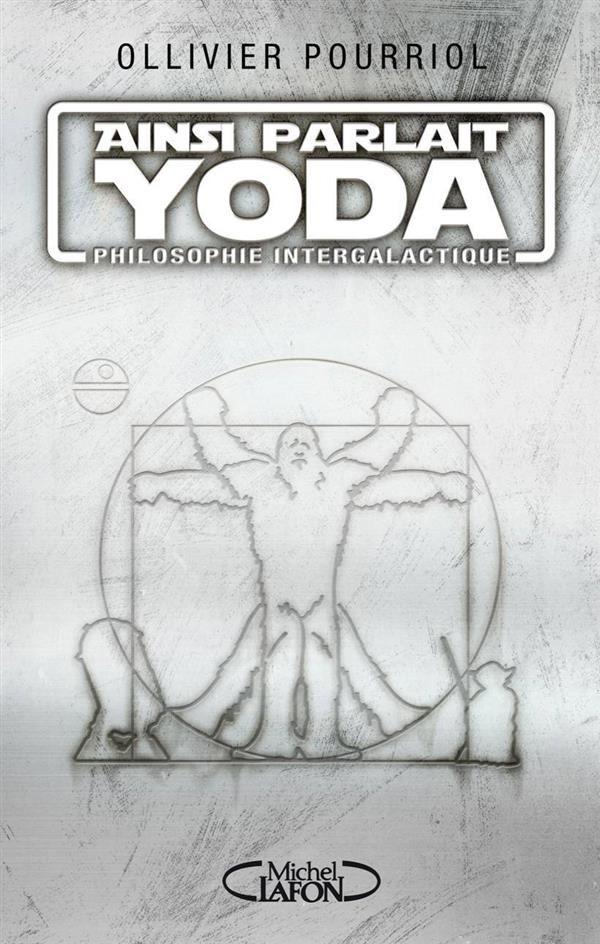 Ainsi parlait Yoda Ollivier Pourriol