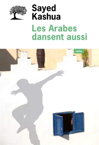 Sayed Kashua-Les Arabes dansent aussi