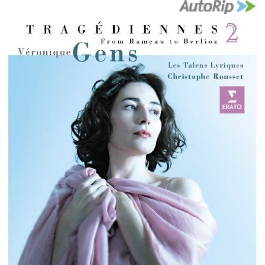 Véronique Gens-Tragédiennes 2 -from Rameau to Berlioz (2009)