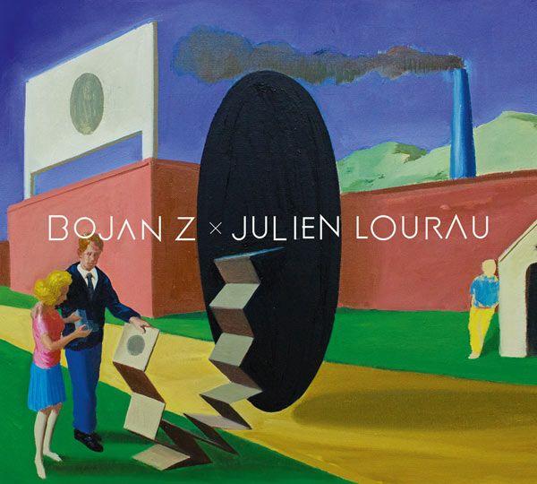Bojan Z & Julien Loureau