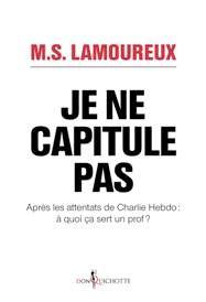 """""""Je ne capitule pas"""" de M.S. Lamoureux"""