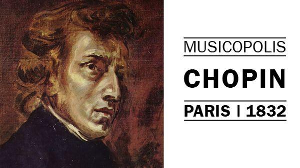 Musicopolis : Chopin à Paris en 1832