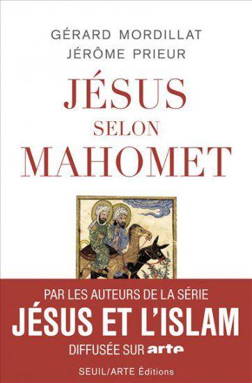 """Gérard Mordillat et Jérôme Prieur - """"Jesus selon Mahomet"""""""