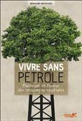 Vivre sans pétrole : plaidoyer en faveur des ressources végétales