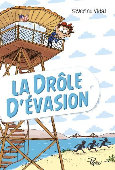 La drôle d'évasion, Séverine Vidal