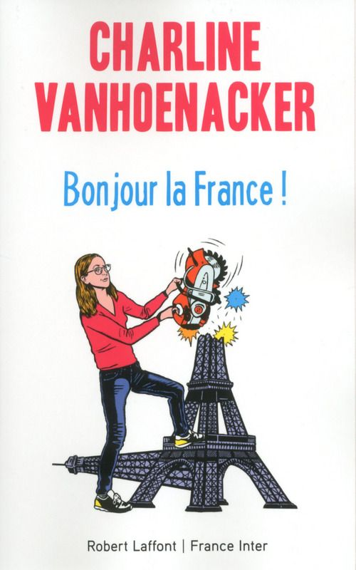 Bonjour la France ! de Charline Vanhoenacker