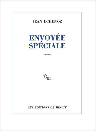 Envoyée spéciale - Jean Echenoz