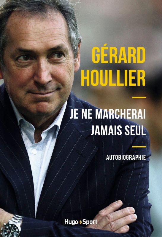 Gérard Houllier : je ne marcherai jamais seul