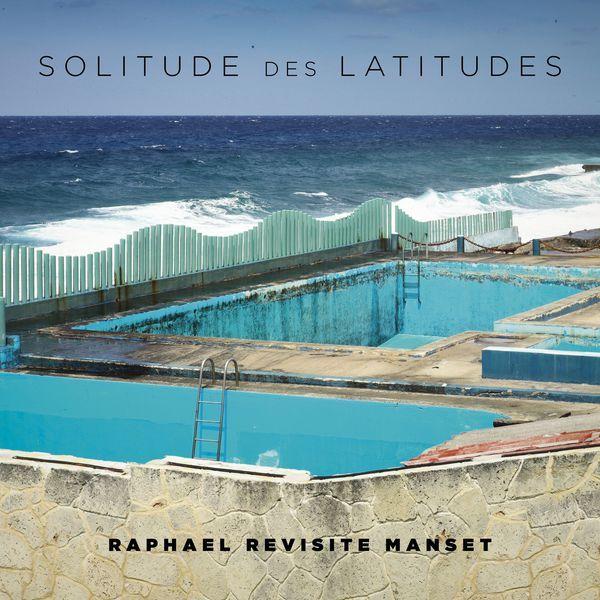 Raphael | 'Solitude des latitudes'