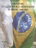 Dictature et lutte pour la démocratie au Brésil (1964-1985)