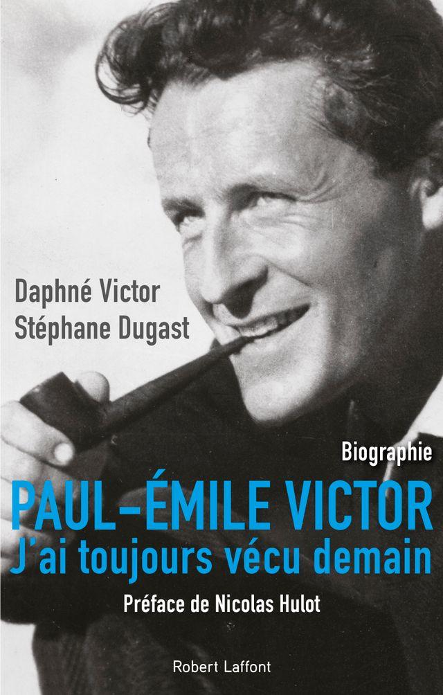 Biographie de Paul-Emile Victor