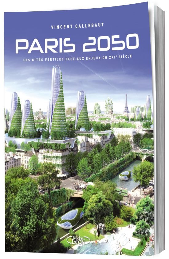 Paris en 2050 - Vincent Callebaut