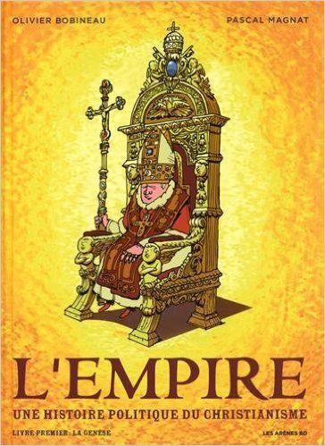 L'EMPIRE : UNE HISTOIRE POLITIQUE DU CHRISTIANISME