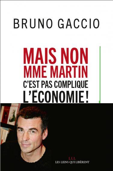 Mais non Mme Martin c'est pas compliqué l'économie !