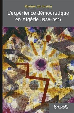 L'expérience démocratique en Algérie (1988-1992) : apprentissages politiques et changement de régime