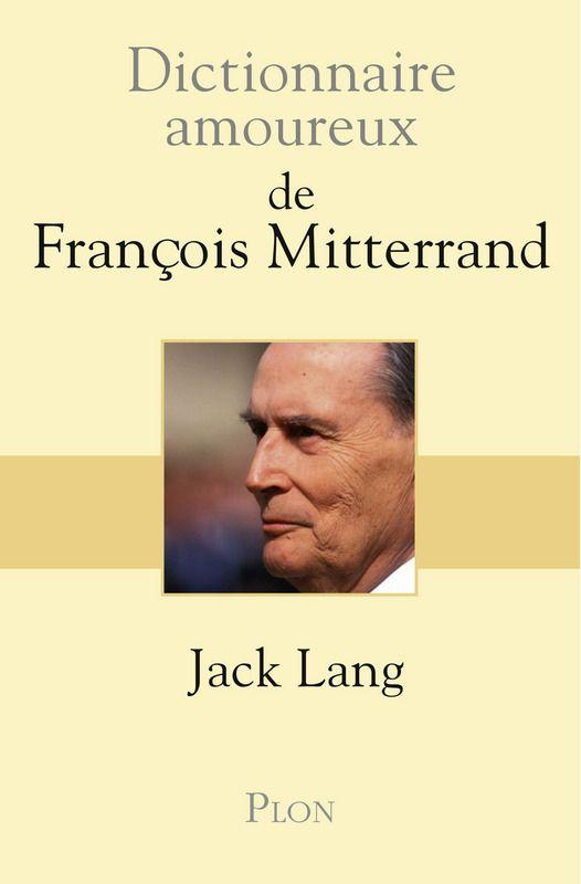 dictionnaire amoureux de Mitterrand