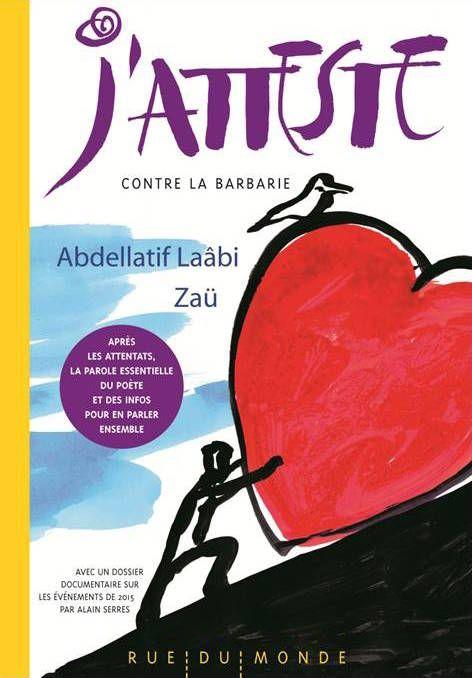 """""""J'atteste contre la barbarie!"""" texte Abdellatif Laâbi, illustrations Zaü, éditions Rue du Monde"""