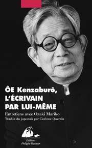 OE Kenzaburo, l'écrivain par lui-même