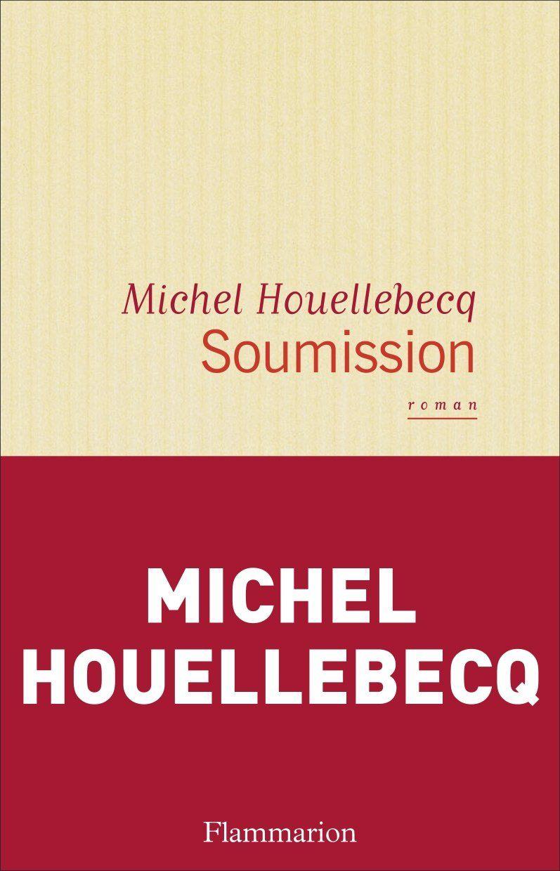 """""""Soumission"""" de Michel Houellebecq"""