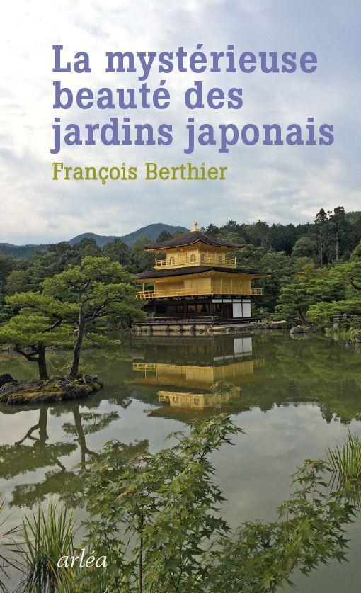 La beauté mystérieuse des jardins japonais