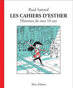 Les Cahiers d'Esther : histoires de mes 10 ans