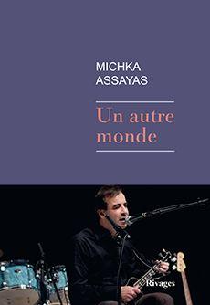Un autre monde - Michka Assayas