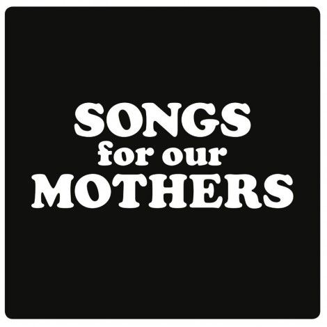 Songs For Our Mothers de Fat White Family Without
