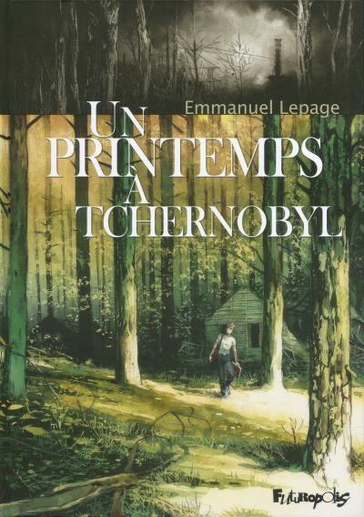 Emmanuel Lepage - Un printemps à Tchernobyl
